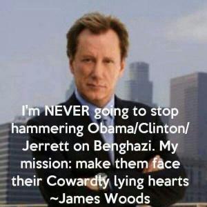 Benghazi. James Woods