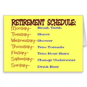 Retirement Schedule -Funny Retirement Gifts Greeting Card