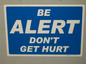"Be Alert Don't Get Hurt "" ~ Safety Quote"