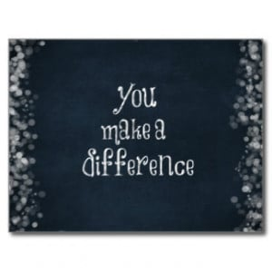 You Make a Difference Quote Post Cards