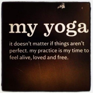 my yoga. #quote Loved and pinned by www.downdogboutique.com