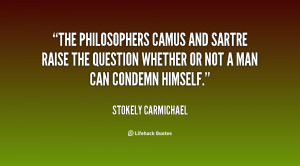 The philosophers Camus and Sartre raise the question whether or not a ...