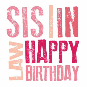 Posts related to Happy birthday sister in law quotes