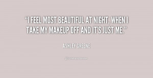 feel most beautiful at night, when I take my makeup off and it's ...