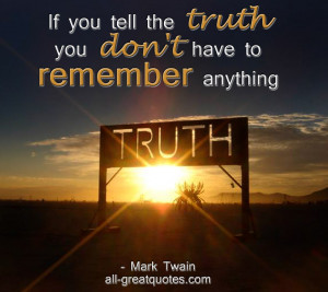 If-you-tell-the-truth-you-dont-have-to-remember-anything-Mark-Twain ...