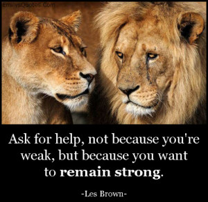 EmilysQuotes.Com-ask-for-help-help-weak-remain-strong-inspirational ...