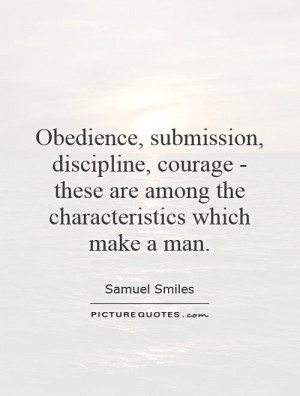 Obedience, submission, discipline, courage - these are among the ...