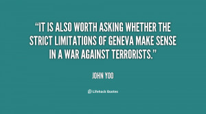 It is also worth asking whether the strict limitations of Geneva make ...