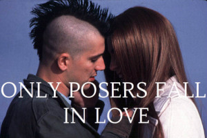 love punk slc punk posers only posers fall in love