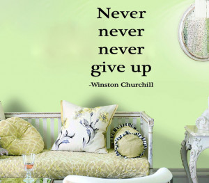 Never.....Never Give Up. - Winston Churchill home decoration wall ...