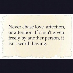 Never chase it