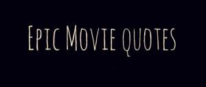 Epic Movie Quotes - Norman bates