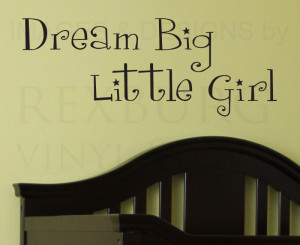 ... -Sticker-Quote-Vinyl-Lettering-Dream-Big-Little-Girl-Girls-Room-K76