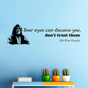 Wall Decals Obi Wan Kenobi Star Wars Quote Decal Your Eyes Sayings ...