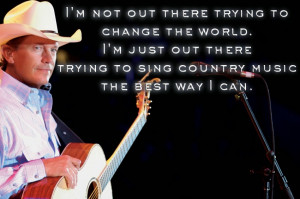 Great Quotes from Country Singers III: Strait, Tucker, Rice