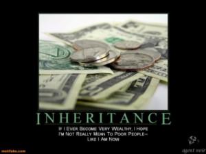 inheritance-inheritance-money-rich-demotivational-posters-1305384397 ...