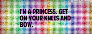 princess. Get on your knees and Profile Facebook Covers