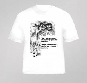 Alice in Wonderland Cheshire Cat Quote T Shirt