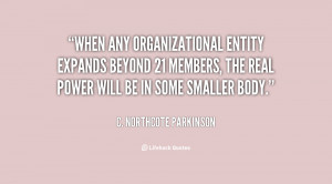 When any organizational entity expands beyond 21 members, the real ...