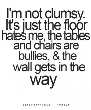 clumsy #quotes #funny