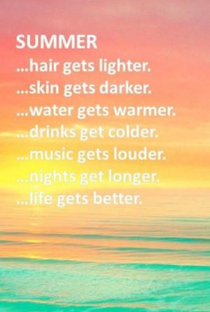 Summer, hair gets lighter . skin gets darker . water gets warmer ...