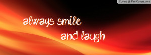 always smile and laugh Profile Facebook Covers