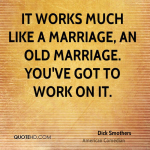 Dick Smothers Marriage Quotes