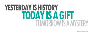Tomorrow Quotes – Tomorrow Quote - Yesterday is history, today is a ...