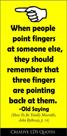 point fingers at someone else, they should remember that three fingers ...