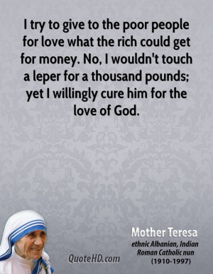 try to give to the poor people for love what the rich could get for ...
