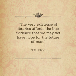 libraries t s eliot quotes