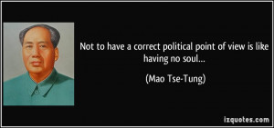 Not to have a correct political point of view is like having no soul ...