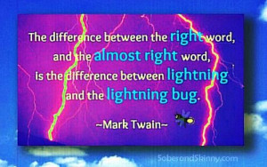 Twain quote about the right words.