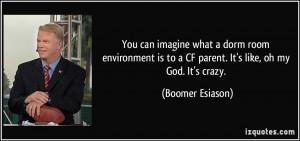 ... is to a CF parent. It's like, oh my God. It's crazy. - Boomer Esiason