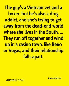 The guy's a Vietnam vet and a boxer, but he's also a drug addict, and ...