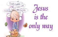 precious moments quotes and sayings | PM~~~Jesus Is The Only Way More