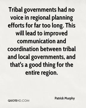 Patrick Murphy - Tribal governments had no voice in regional planning ...