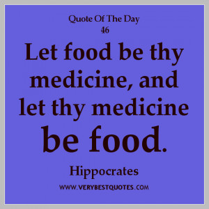 Quote of The Day, Hippocrates quotes, food quotes, medicine quotes.
