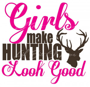 COLOR Vinyl Decal Featuring GIRLS MAKE HUNTING LOOK GOOD