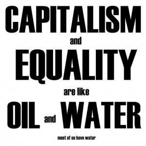 Interesting quote I found to represent Capitalism