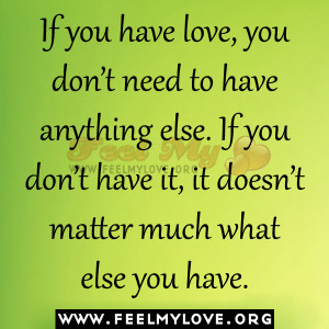 If-you-have-love-you-don't-need-to-have-anything-else.-If-you-don ...