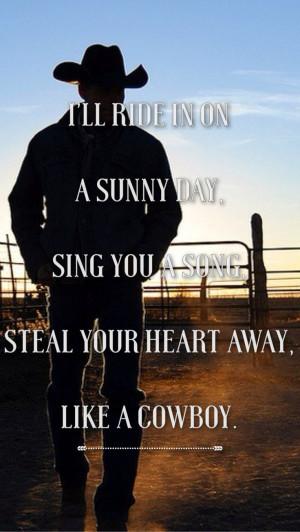 ... like a cowboy.