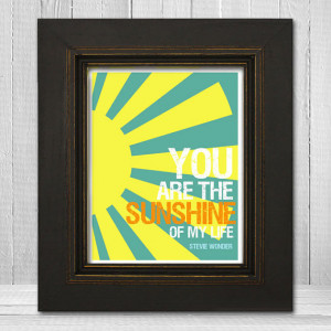 ... 8x10 - Stevie Wonder Quote - You Are The Sunshine of My Life Lyrics