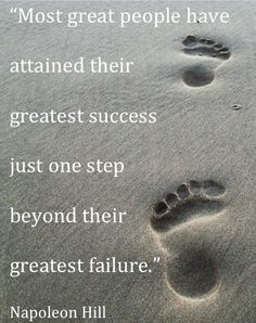 ... success just one step beyond their greatest failure.