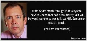 From Adam Smith through John Maynard Keynes, economics had been mostly ...