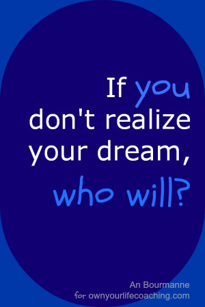 Quote#6 – If you don't, who will?