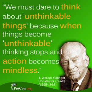 ... become 'unthinkable' thinking stops and action becomes mindless