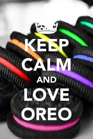 Keep calm and love oreos