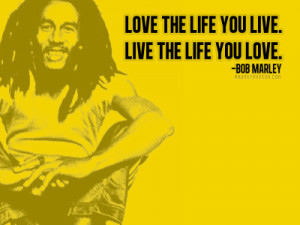 ... tags for this image include: bob marley, life, live, love and quote