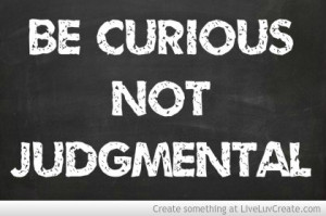 be_curious_not_judgmental-574001.jpg?i